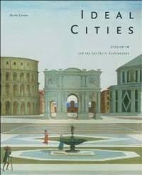 Ideal Cities: Utopiansim and the (Un)Built Environment