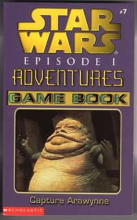 image of CAPTURE ARAWYNNE (STAR WARS, EPISODE 1 ADVENTURES GAME BOOK, #7)