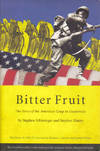 image of Bitter Fruit: The Story of the American Coup in Guatemala