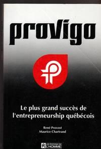 Provigo: Le plus grand succe`s de l'entrepreneurship que?be?cois (French Edition)