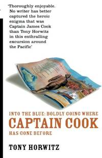 Into the Blue: Boldly Going Where Captain Cook Has Gone Before by  Tony Horwitz - Paperback - from World of Books Ltd and Biblio.com