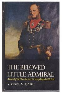 image of The Beloved Little Admiral: The Life and Times of the Admiral of the Fleet, The Hon. Sir Henry Keppel  (SIGNED)