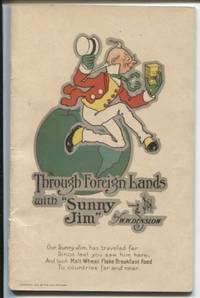 Through Foreign Lands with Sunny Jim :  Our Sunny Jim has traveled far  since last you saw him here. And took Malt Wheat Flake Breakfast Food to  countries far and near.