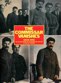 image of The Commissar Vanishes: The Falsification of Photographs and Art in Stalin's Russia