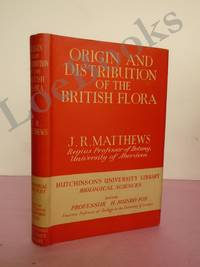 ORIGIN AND DISTRIBUTION OF THE BRITISH FLORA