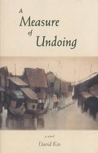 Measure of Undoing, A by  David Kos - Paperback - Signed - from Black Sheep Books and Biblio.com