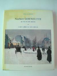 L'Art libre au XIXe siècle ou la Vie de Norbert Goeneutte, Paris, 23 juillet 1854 - Auvers-sur-Oise, 9 octobre 1894