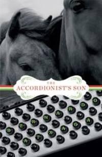 The Accordionist's Son: A Novel (Lannan Translation Selection (Graywolf Paperback))