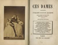 CES DAMES:; PORTRAITS DE MALAKOFF, DE ZOU-ZOU, DE RISETTE.  PHOTOGRAPHIÉS PAR PIERRE PETIT by  Auguste] [Vermorel - Hardcover - Second edition - 1860 - from Andrew Cahan: Bookseller, Ltd (SKU: 52119)