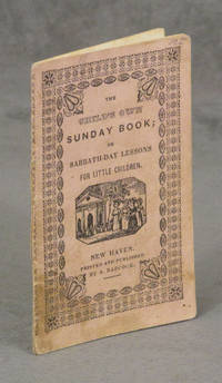 The Child's Own Sunday Book; or Sabbath-Day Lessons for Little Children
