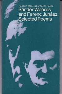 Sandor Weores and Ferenc Juhasz. Selected Poems
