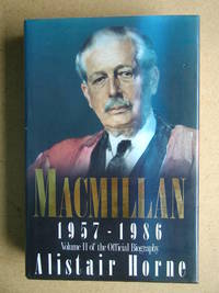 Macmillan 1957-1986. Volume II of the Official Biography.