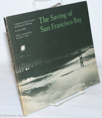 image of The Saving of San Francisco Bay. A Report on Citizen Action and Regional Planning