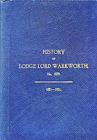 History of Lodge Lord Warkworth. No 1879. 1881 - 1931 by  George William; et al Beattie - [First Edition] - [1932] - from Barter Books Ltd (SKU: 0973)