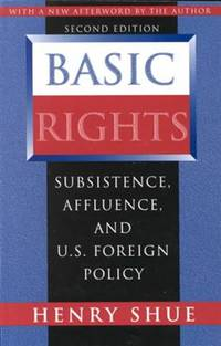 Basic Rights - Subsistence, Affluence, & U.S. Foreign Policy 2e