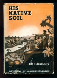 his native soil by juan c laya His native soil (1941) by juan c laya manuel arguilla's how my brother leon brought home a wife and other stories (1941) galangs's life and success (1921.