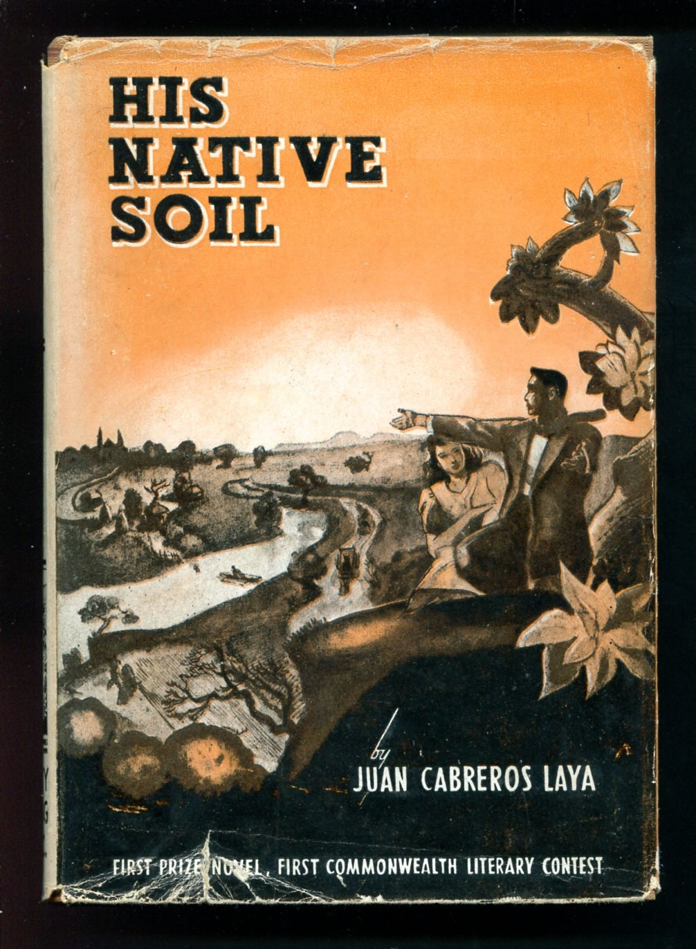 "his native soil by juan c laya (1935-1945) the years 1935 to his first book of poems was published in 1933 juan c laya's ""his native souls"" won the first commonwealth."