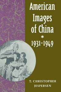 American Images of China, 1931-1949