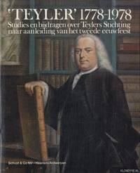 Teyler 1778-1978. Studies en bijdragen over Teylers Stichting naar aanleiding van het tweede eeuwfeest