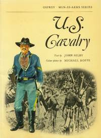 U. S. Cavalry (Osprey Men-At-Arms Series)
