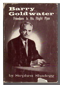 BARRY GOLDWATER: FREEDOM IS HIS FLIGHT PLAN