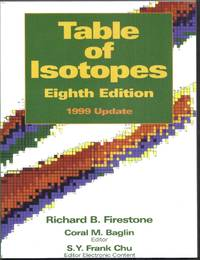 Table of Isotopes. Eighth Edition 1999 Update
