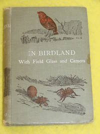 In Bird-Land with Field-Glass and Camera