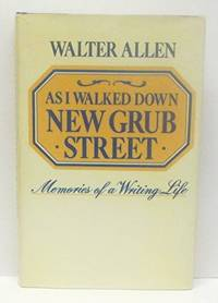 As I walked down New Grub Street: Memories of a writing life
