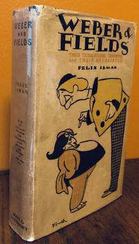 WEBER & FIELDS. Their Tribulations, Triumphs and Their Associates