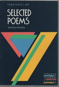 """York Notes on Seamus Heaney, """"Selected Poems""""(Longman Literature Guides)"""