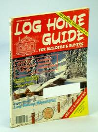 Log Home Guide (Magazine) - For Builders and Buyers, Winter 1984, Volume 7, No. 1 - Canadian-Japanese Connections