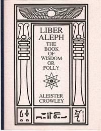 Liber Aleph, The Book of Wisdom or Folly