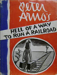 Peter Arno's Hell of a Way to Run a Railroad
