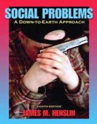 image of Social Problems: A Down-to-Earth Approach (8th Edition)