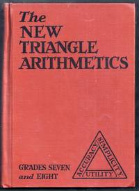 The New Triangle Arithmetics Book Three. Grades Seven and Eight
