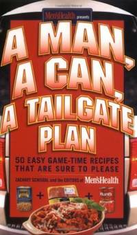 image of A Man, A Can, A Tailgate Plan 50 Easy Game Time Recipes That Are Sure to Please