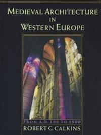 Medieval Architecture in Western Europe: From AD. 300 to 1500 Includes CD A. D.