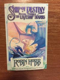 SHIP OF DESTINY (BOOK 3: THE LIVESHIP TRADERS SERIES) by  Robin Hobb - Paperback - from Books of Smaug (SKU: 16384)