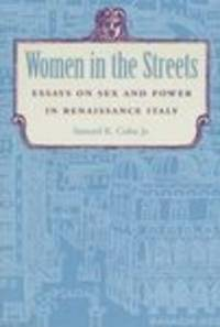 Women in the Streets: Essays on Sex and Power in Renaissance Italy