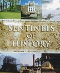 image of Sentinels of History:  Reflections on Arkansas Properties on the National  Register of Historic Places