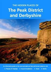 THE HIDDEN PLACES OF THE PEAK DISTRICT AND DERBYSHIRE (HIDDEN PLACES  TRAVEL GUIDES)