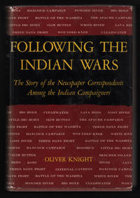 Following the Indian Wars. The Story of the Newspaper Correspondents Among the Indian Campaigners