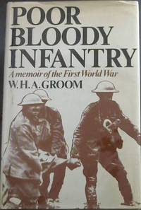 image of Poor bloody infantry: A memoir of the First World War