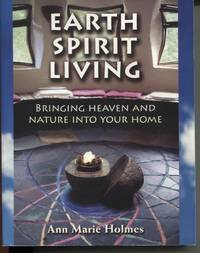 EARTH SPIRIT LIVING  Bringing Heaven and Nature into Your Home