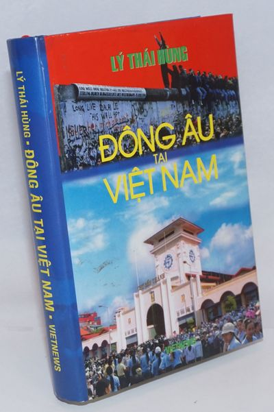 Sacramento, CA: Vietnews, 2006. 608p., very good hardcover in dustjacket. Text in Vietnamese. On pos...