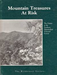 Mountain Treasures At Risk: The Future of the Southern Appalachian National Forests