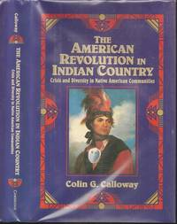 The American Revolution in Indian Country: Crisis and Diversity in Native American Communties
