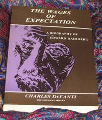 image of The Wages of Expectation: A Biography of Edward Dahlberg