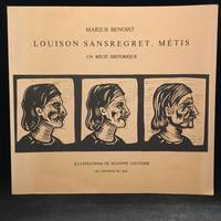 Louison Sansregret, Metis; Un Recit Historique