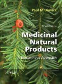 Medicinal Natural Products: A Biosynthetic Approach by Paul M. Dewick - Hardcover - 2009-06-06 - from Books Express and Biblio.com